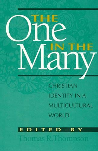 The One in the Many: Christian Identity in a Multicultural World (Hardback): Thomas R. Thompson