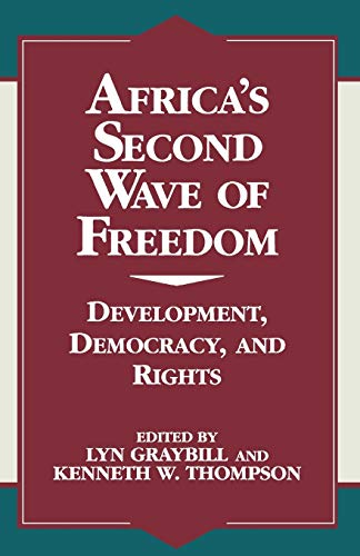 Africa's Second Wave of Freedom: Development, Democracy,: Graybill, Lyn, Thompson,