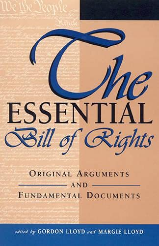 9780761810759: The Essential Bill of Rights: Original Arguments and Fundamental Documents