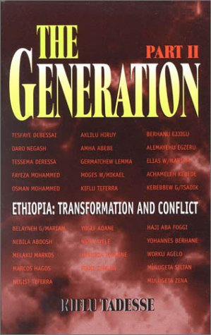 9780761810988: The Generation: Ethiopia Transformation and Conflict - the History of the Ethiopian People's Revolutionary Party: Part II