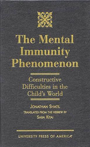 9780761811145: The Mental Immunity Phenomenon: Constructive Difficulties in the Child's World