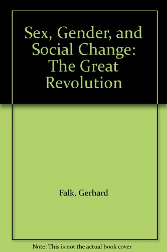 9780761811220: Sex, Gender, and Social Change: The Great Revolution