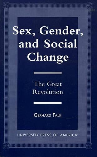 9780761811237: Sex, Gender, and Social Change: The Great Revolution