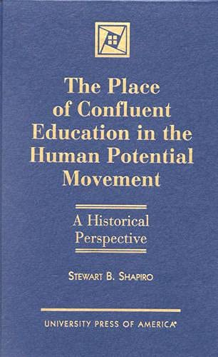 9780761811862: The Place of Confluent Education in the Human Potential Movement: A Historical Perspective