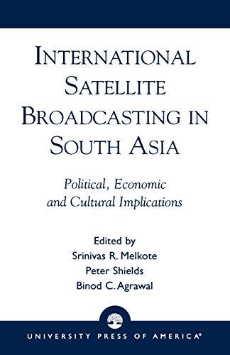 International Satellite Broadcasting in South Asia: Srinivas R. Melkote;