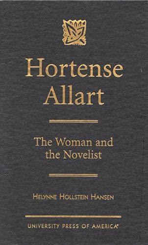 9780761812135: Hortense Allart: The Woman and the Novelist