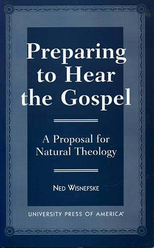 9780761812357: Preparing to Hear the Gospel: A Proposal for Natural Theology
