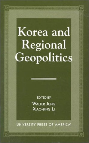 9780761812531: Korea and Regional Geopolitics