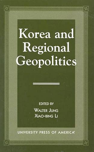 9780761812548: Korea and Regional Geopolitics