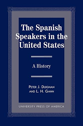9780761812586: The Spanish Speakers in the United States: A History