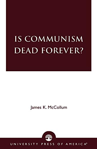 9780761812609: Is Communism Dead Forever?