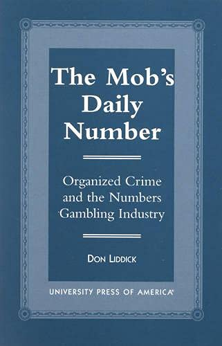9780761812661: The Mob's Daily Number: Organized Crime and the Numbers Gambling Industry