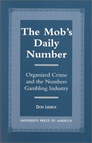 9780761812678: The Mob's Daily Number: Organized Crime and the Numbers Gambling Industry