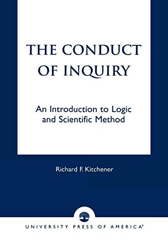 9780761813071: The Conduct of Inquiry: An Introduction to Logic and Scientific Method