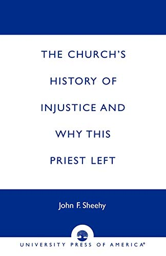 9780761813101: The Church's History of Injustice and Why this Priest Left