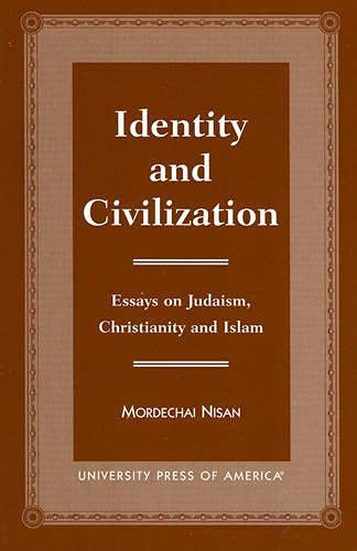 9780761813569: Identity and Civilization: Essays on Judaism, Christianity, and Islam