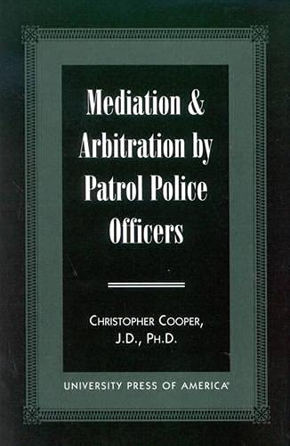 Mediation & Arbitration By Patrol Police Officers: Christopher Cooper