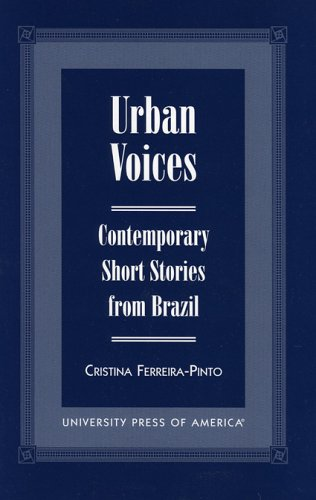 Urban Voices: Contemporary Short Stories from Brazil: Pinto, Cristina Ferreira