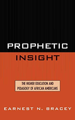 Prophetic Insight: The Higher Education of African Americans: Bracey, Ernest N.