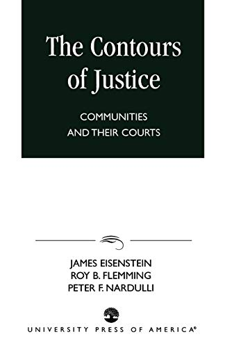 9780761814061: The Contours of Justice: Communities and Their Courts