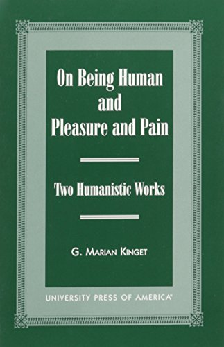 On Being Human and Pleasure and Pain: Kinget, G. Marian
