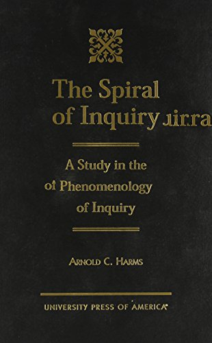 9780761814139: The Spiral of Inquiry: A Study in the Phenomenology of Inquiry
