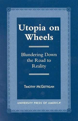 9780761814658: Utopia on Wheels: Blundering Down the Road to Reality