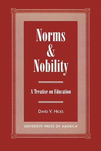 9780761814672: Norms and Nobility: A Treatise on Education