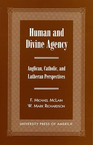 9780761814719: Human and Divine Agency: Anglican, Catholic, and Lutheran Perspectives