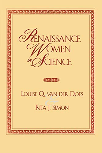 Renaissance Women in Science: Co-published with Women's Freedom Network (0761814817) by Louise Q. van der Does; Rita J. Simon