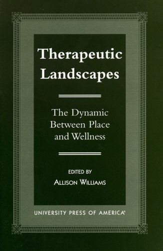 9780761814924: Therapeutic Landscapes: The Dynamic between Place and Wellness