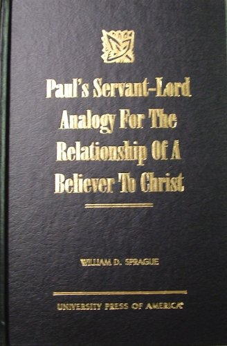 9780761815372: Paul's Servant-Lord Analogy for the Relationship of a Believer to Christ