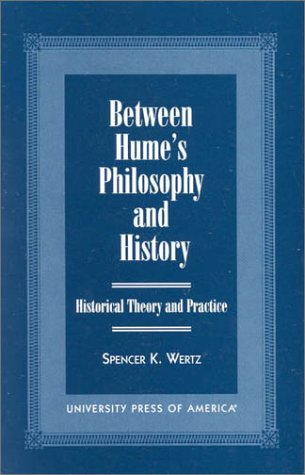 9780761815440: Between Hume's Philosophy and History: Historical Theory and Practice