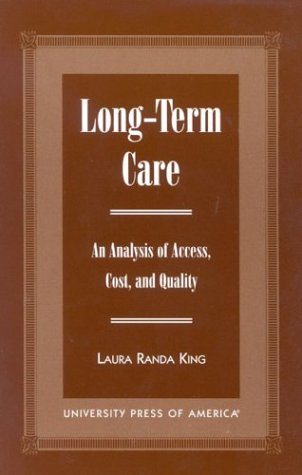 9780761815587: Long-Term Care: An Analysis of Access, Cost, and Quality