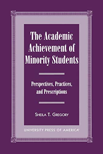 The Academic Achievement of Minority Students: Sheila T. Gregory;