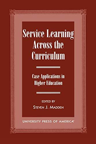 Service Learning Across the Curriculum: Steven J Madden