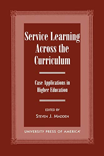 9780761815846: Service Learning Across the Curriculum: Case Applications in Higher Education