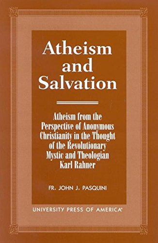 Atheism and Salvation: Atheism from the Perspective of Anonymous Christianity in the Thought of the...