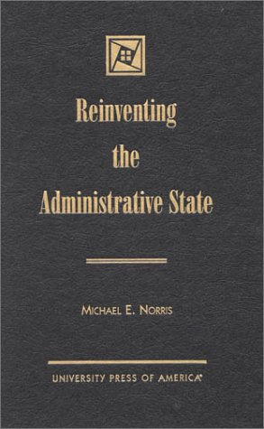 9780761816201: Reinventing the Administrative State