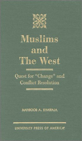 9780761816522: Muslims and the West: Quest for Change and Conflict Resolution