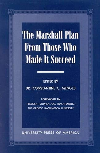 The Marshall Plan From Those Who Made: Menges, Constantine C.