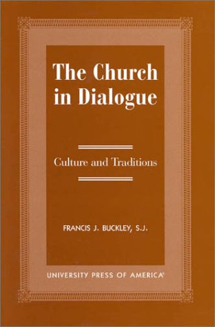 The Church in Dialogue: Culture and Transitions: Buckley, Francis J., S.J.