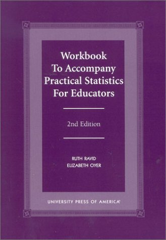 """Workbook to Accompany """"Practical Statistics for Educators"""" Second Edition: Oyer Elizabeth"""