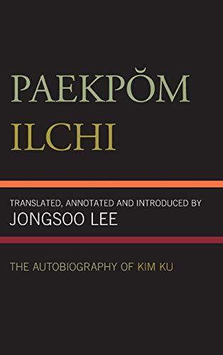 9780761816850: Paekpom Ilchi: The Autobiography of Kim Ku