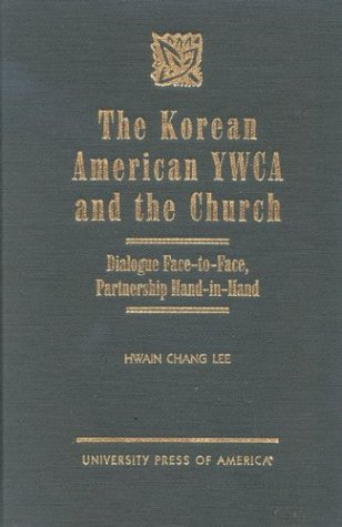 9780761817055: Korean American YWCA and the Church: Dialogue Face-to-Face, Partnership Hand-in-Hand