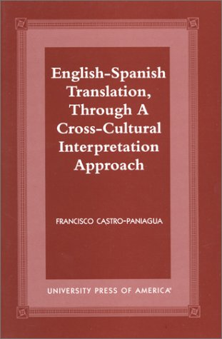 9780761817116: English-Spanish Translation, through a Cross-Cultural Interpretation Approach