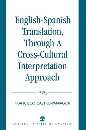 9780761817123: English-Spanish Translation, through a Cross-Cultural Interpretation Approach