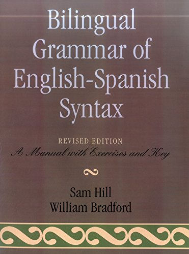 9780761817192: Bilingual Grammar of English-Spanish Syntax: Revised Edition: A Manual with Exercises and Key