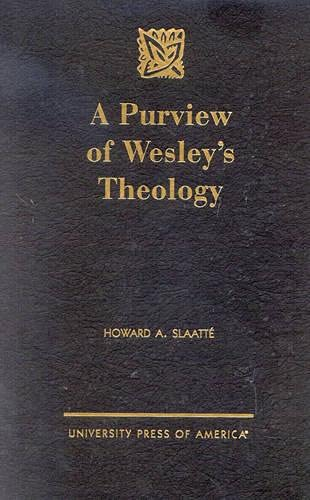 9780761817703: A Purview of Wesley's Theology