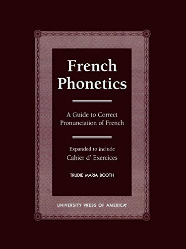 9780761817789: French Phonetics: A Guide to Correct Pronunciation of French and Cahier D'Exercises